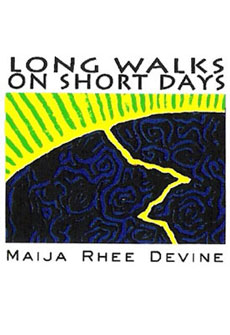 Long Walks on Short Days by Maija Rhee Devine